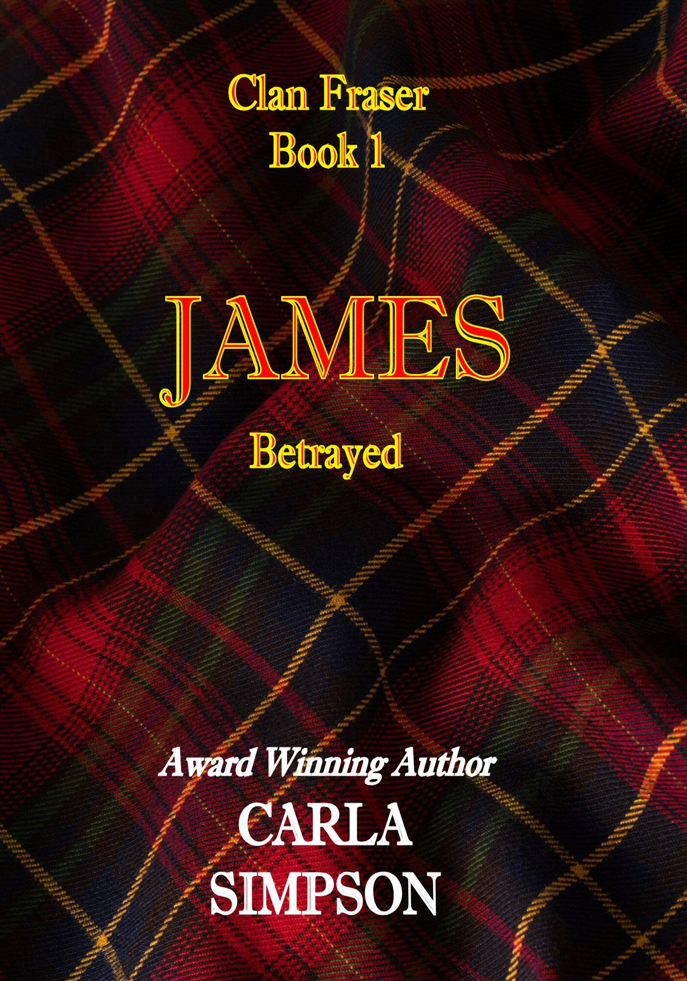 Clan Fraser: Book One -- JAMES, an Ebook by Carla Simpson