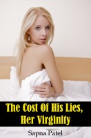 Sapna Patel - The Cost Of His Lies, Her Virginity