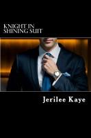 Jerilee Kaye - Knight in Shining Suit
