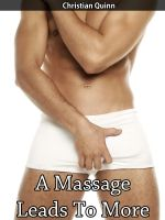 Christian Quinn - A Massage Leads To More (Gay British Threesome Short Erotic Story)