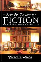Cover for 'The Art & Craft of Fiction: A Practitioner's Manual'