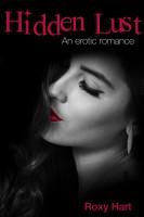 Roxy Hart - Hidden Lust: An Erotica Romance