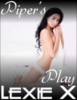 Lexie X - Piper's Play