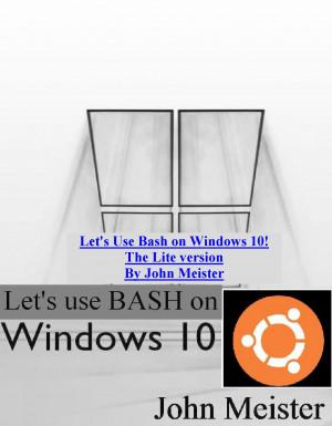 Using BASH on Windows 10 - LITE VERSION