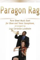 Pure Sheet Music - Paragon Rag Pure Sheet Music Duet for Oboe and Tenor Saxophone, Arranged by Lars Christian Lundholm