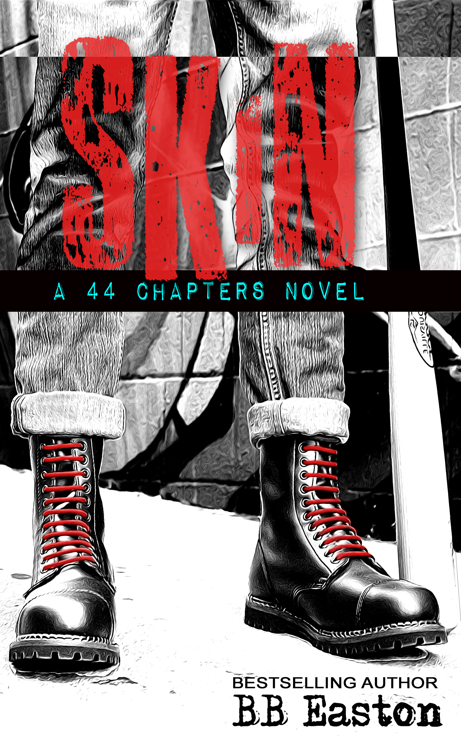 Skin (a 44 Chapters Novel, Book 1) By Bb Easton