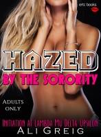 Ali Greig - Hazed By The Sorority