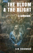 The Bloom & the Blight (A Collection) by C.M. Blackwood