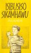 Isibusiso Sikamhawu by MK Kunene