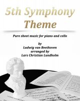 Pure Sheet Music - 5th Symphony Theme Pure sheet music for piano and cello by Ludwig van Beethoven arranged by Lars Christian Lundholm