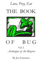 Joe Sorensen - The Book of Bug/Love,Prey,Eat/ Vol.I/ Archetypes of the Bizarre