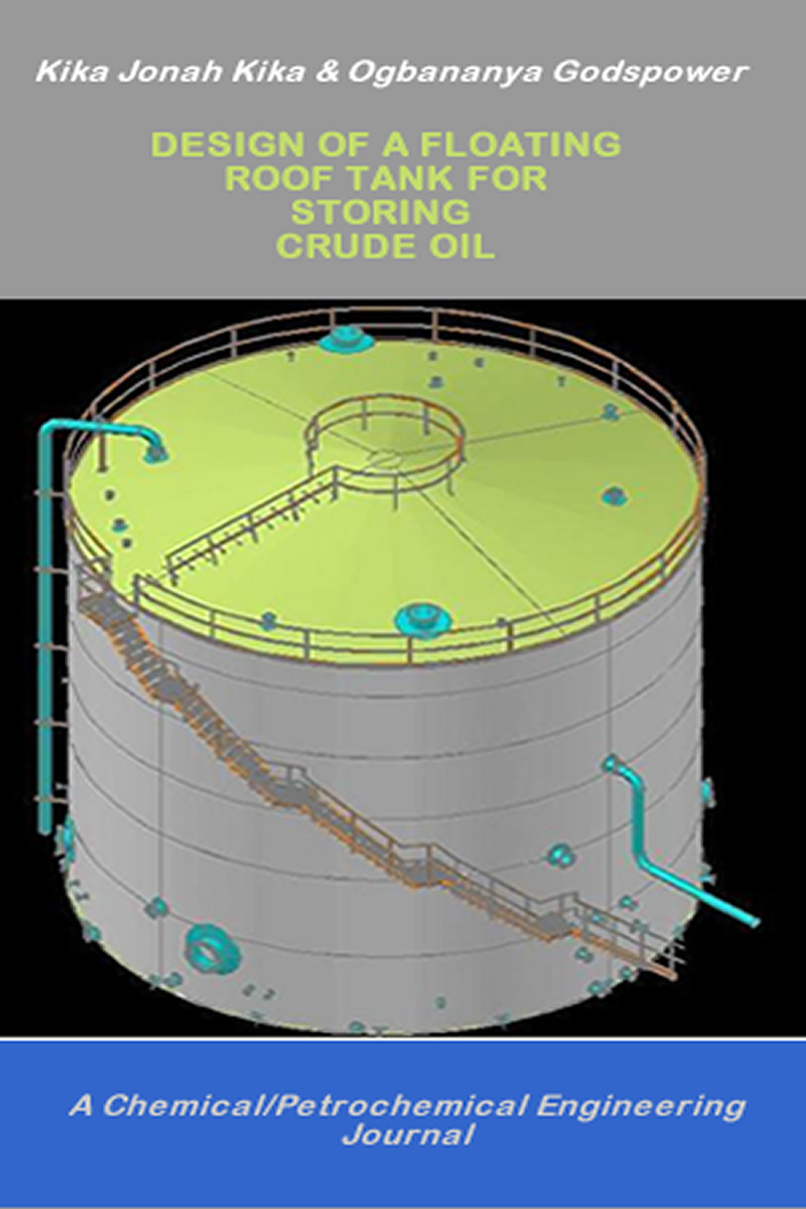 Design Of A Floating Roof Tank For Storing Crude Oil Or Petrochemicals, an  Ebook by Jonah Kika, Sr