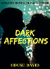 Dark Affections by Oduse David