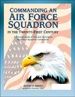 Progressive Management - Commanding an Air Force Squadron in the Twenty-First Century: A Practical Guide of Tips and Techniques for Today's Squadron Commander - Includes Hap Arnold's Vision