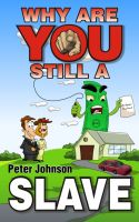Peter Johnson - Why Are You Still A Slave