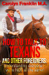 How To Talk To A Texan And Other Foreigners: Understanding Everyone - We're Not All The Same! by Carolyn Franklin M.A.