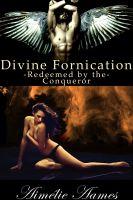 Aimelie Aames - Redeemed by the Conqueror (Divine Fornication IV-An Erotic Story of Angels, Vampires and Werewolves)