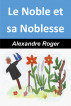 Le noble et sa noblesse by Alexandre Roger