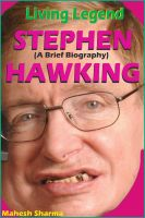 Mahesh Dutt Sharma - Living Legend Stephen Hawking (A Brief Biography)