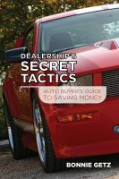 Bonnie Getz - Dealership's Secret Tactics - Auto Buyers Guide To Saving Money