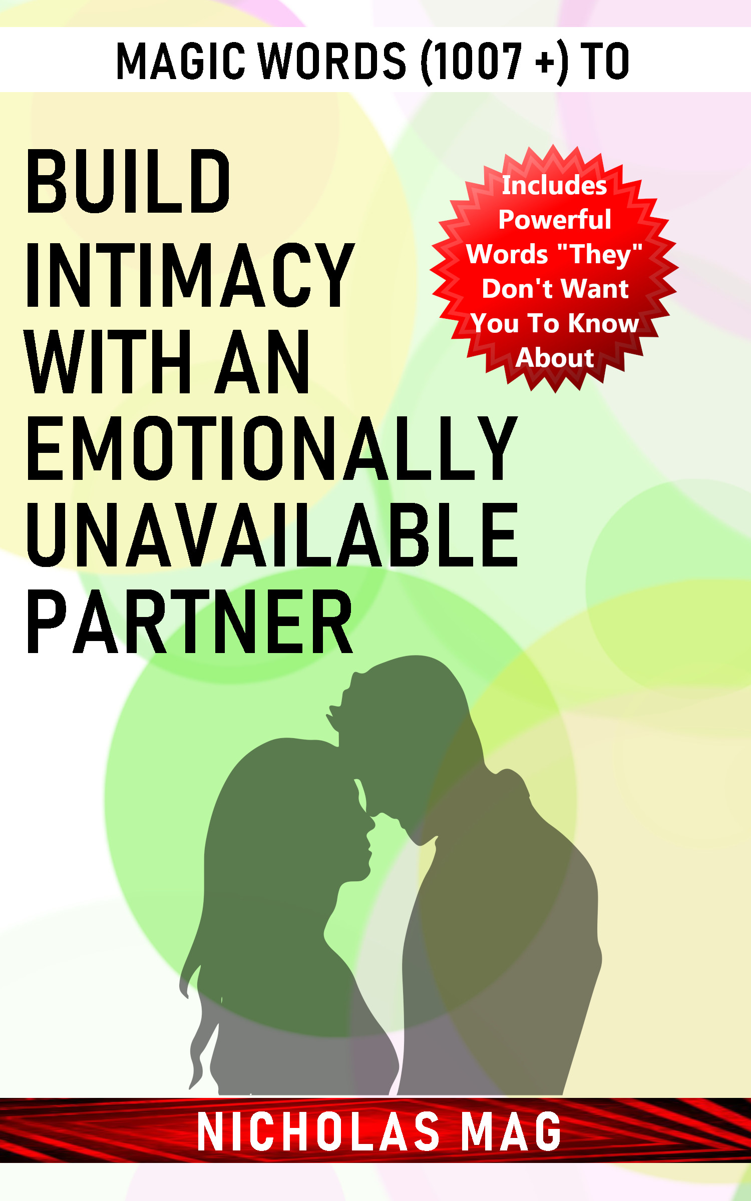 Magic Words (1007 +) to Build Intimacy with an Emotionally Unavailable  Partner, an Ebook by Nicholas Mag