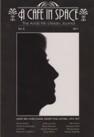 Anais Nin - A Cafe in Space: The Anais Nin Literary Journal--Volumes 1-8