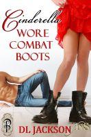 D.L. Jackson - Cinderella Wore Combat Boots
