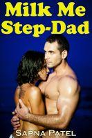 Sapna Patel - Milk Me, Step-Dad (Lactation Sex,Daddy-Daughter Sex Story,Taboo Sex)