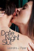 Leandra J. Piper - Date Night Slut