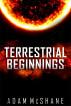 Terrestrial Beginnings by Adam McShane