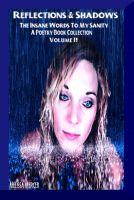 Melissa Mercer - Reflections & Shadows The Insane Words of M Sanity Volume II ( An Empowering & Inspirational Poetry Collection)