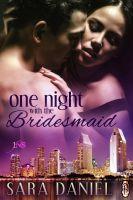 Sara Daniel - One Night With the Bridesmaid