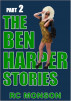 The Ben Harper Stories, Part Two by RC Monson