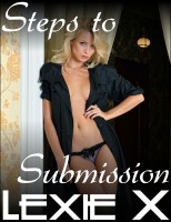 Lexie X - Steps to Submission Volume 1