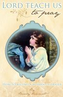 Beverly Hammett - Lord, Teach Us To Pray: How to Become a Woman of Prayer