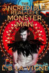 The Incredible Real Life Monster Man by L.B. La Vigne