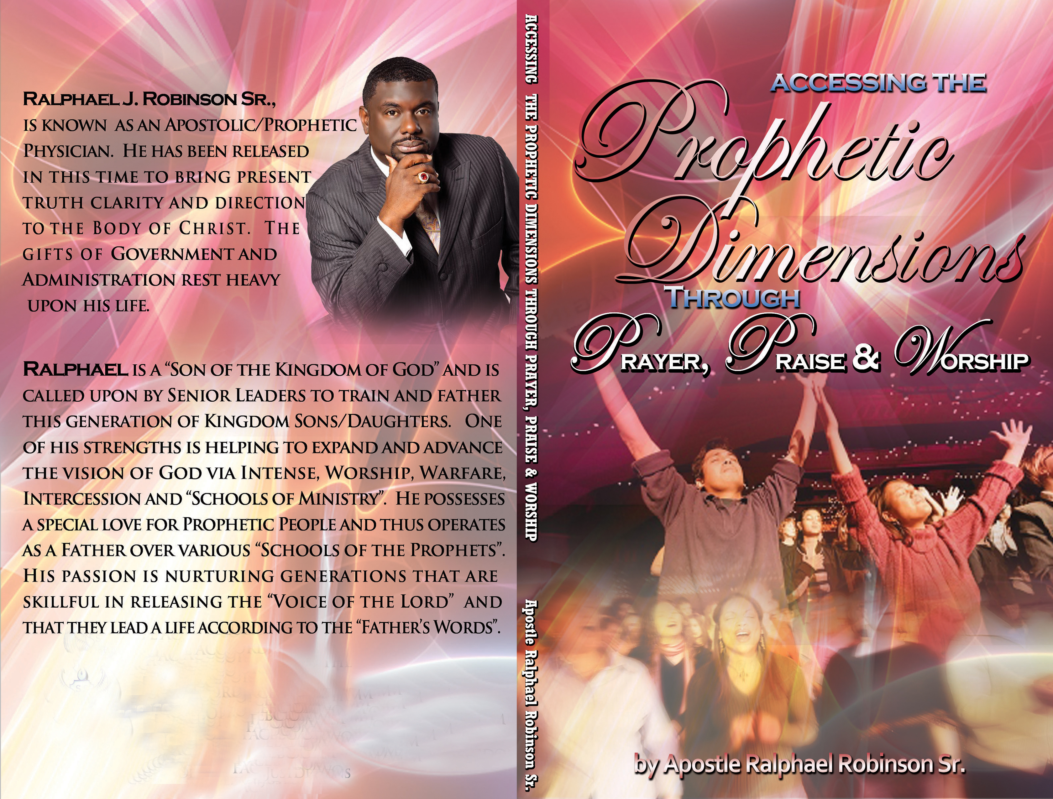 Accessing the Prophetic Dimension through Prayer Praise and Worship, an  Ebook by Ralphael Robinson