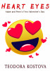 Heart Eyes (Adam and Penn's First Valentine's Day) by Teodora Kostova