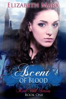 Elizabeth Marx - Ascent of Blood, The Red Veil Series, Book I