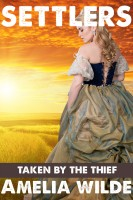 Amelia Wilde - Settlers: Taken by the Thief (An Erotic Fantasy Romance)