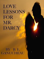 B. E. Ganucheau - Love Lessons for Mr. Darcy
