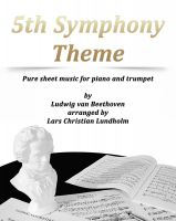 Pure Sheet Music - 5th Symphony Theme Pure sheet music for piano and trumpet by Ludwig van Beethoven arranged by Lars Christian Lundholm