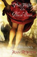 Jean Roberta - The Flight of the Black Swan: A Bawdy Novella