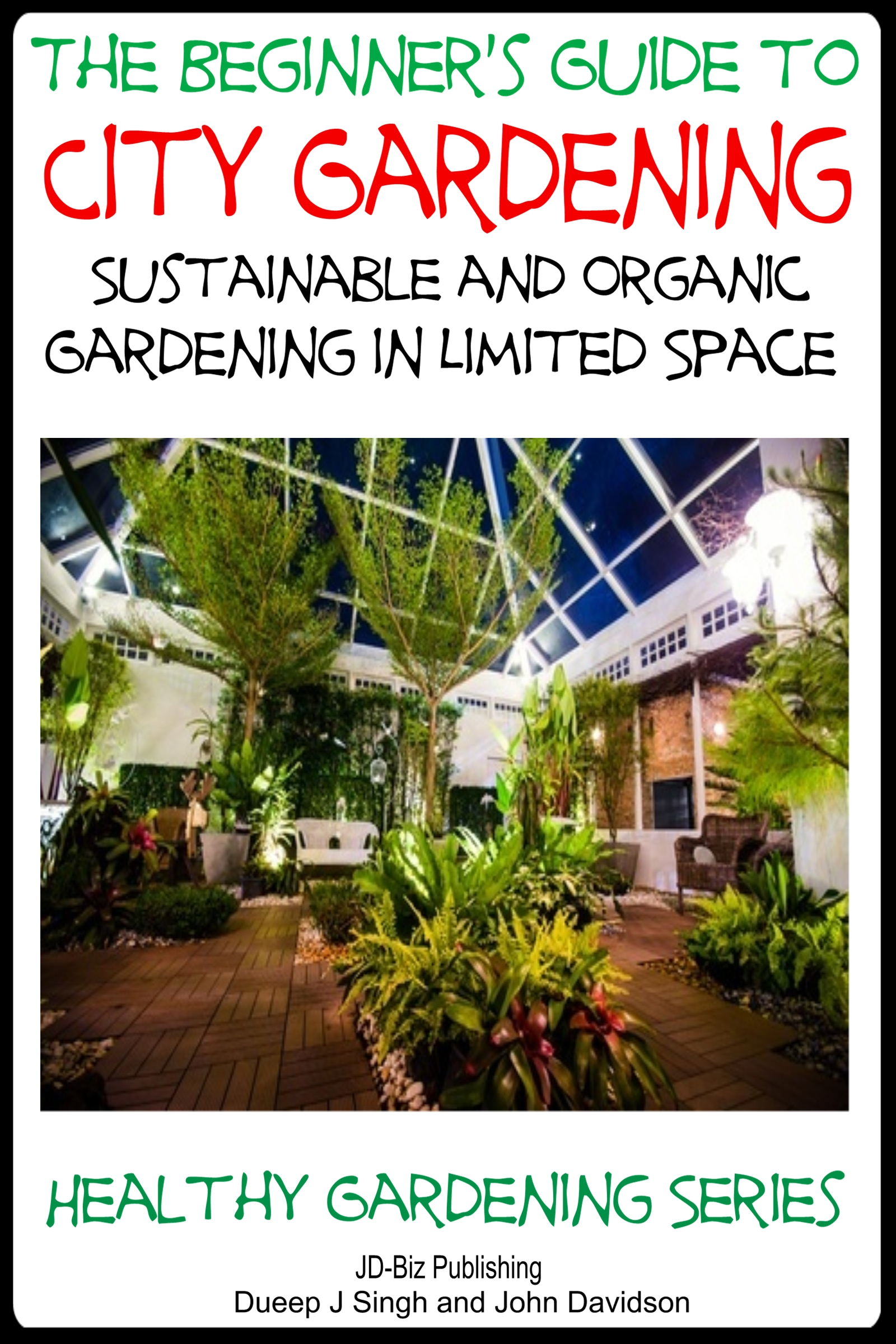 A Beginneru0027s Guide To City Gardening   Sustainable And Organic Gardening In Limited  Space