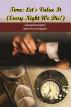 Time: Let's Value It (Every Night We Die!) by वर्जिन साहित्यपीठ