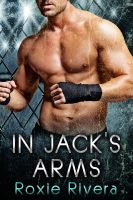 Roxie Rivera - In Jack's Arms (Fighting Connollys #2)