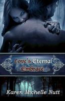 Cover for 'Love's Eternal Embrace'