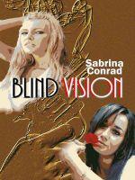 Sabrina Conrad - Blind Vision