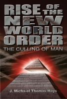 J. Micha-el Thomas Hays - Rise of the New World Order: The Culling of Man