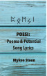 POESI: Poems and Potential Song Lyrics by Mykee Steen